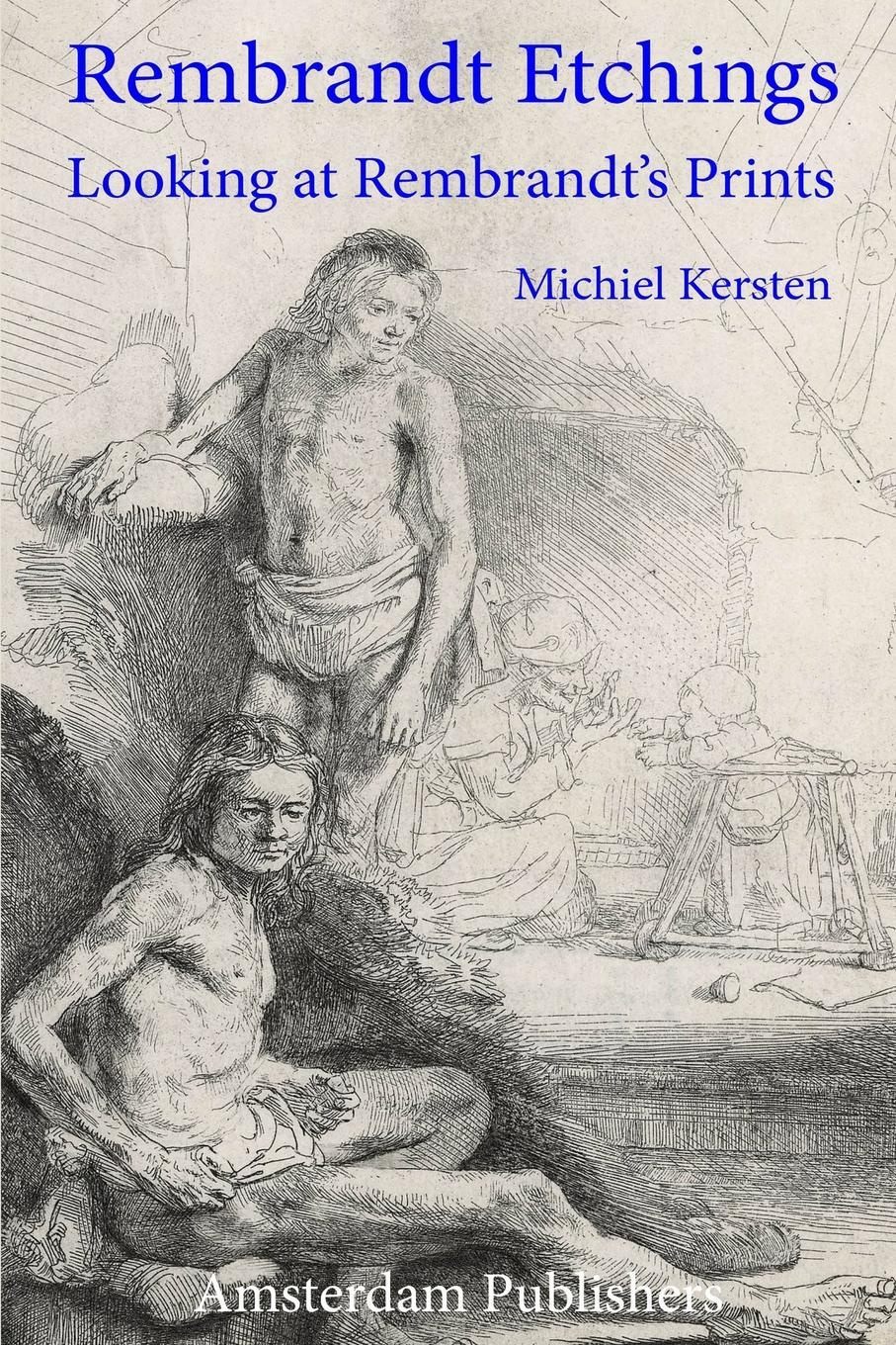 Michiel Kersten Rembrandt Etchings. Looking at Rembrandt's Prints rembrandt and the inspiration of india