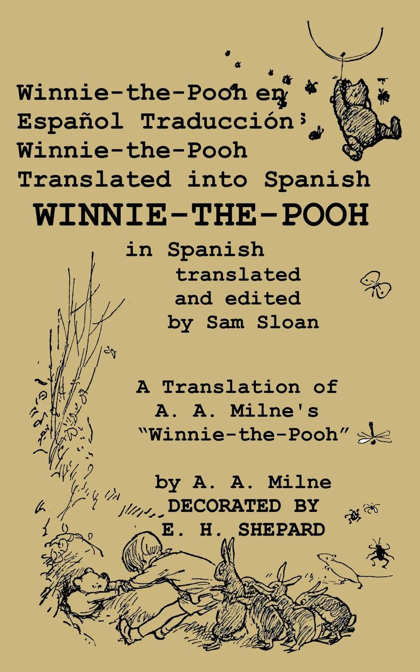 A. A. Milne, Sam Sloan Winnie-the-Pooh en Espanol Traduccion Winnie-the-Pooh Translated into Spanish milne a a winnie the pooh changing guard at buckingham palace
