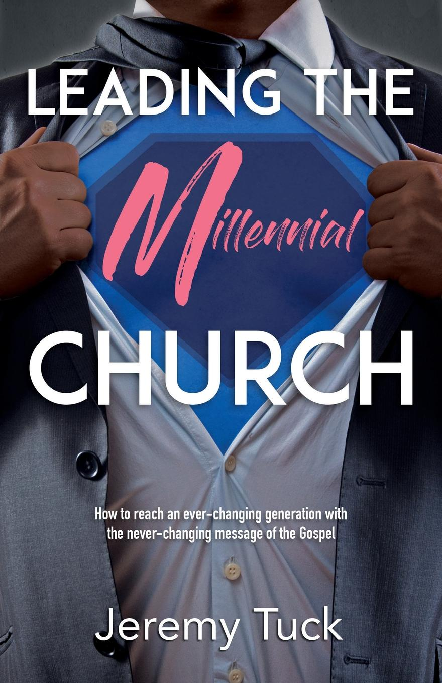 Jeremy Tuck Leading The Millennial Church