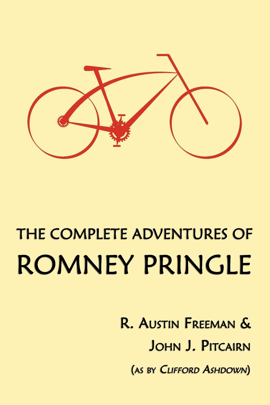 R. Austin Freeman, John J. Pitcairn The Complete Adventures of Romney Pringle r austin freeman the mystery of 31 new inn large print edition