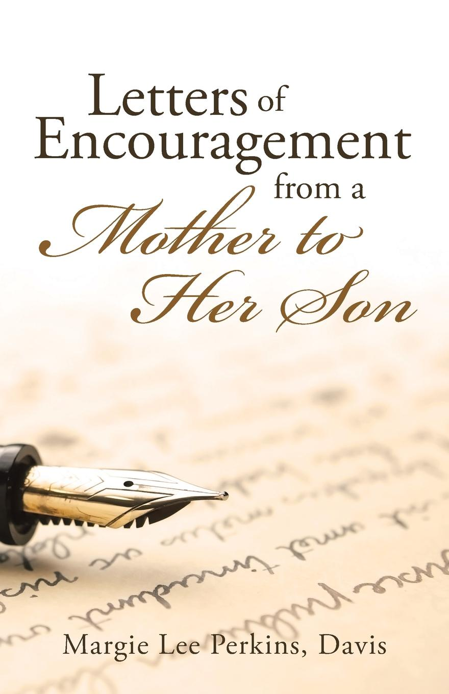 Davis Margie Lee Perkins Letters of Encouragement From a Mother to Her Son ghosh abhik letters to a young chemist