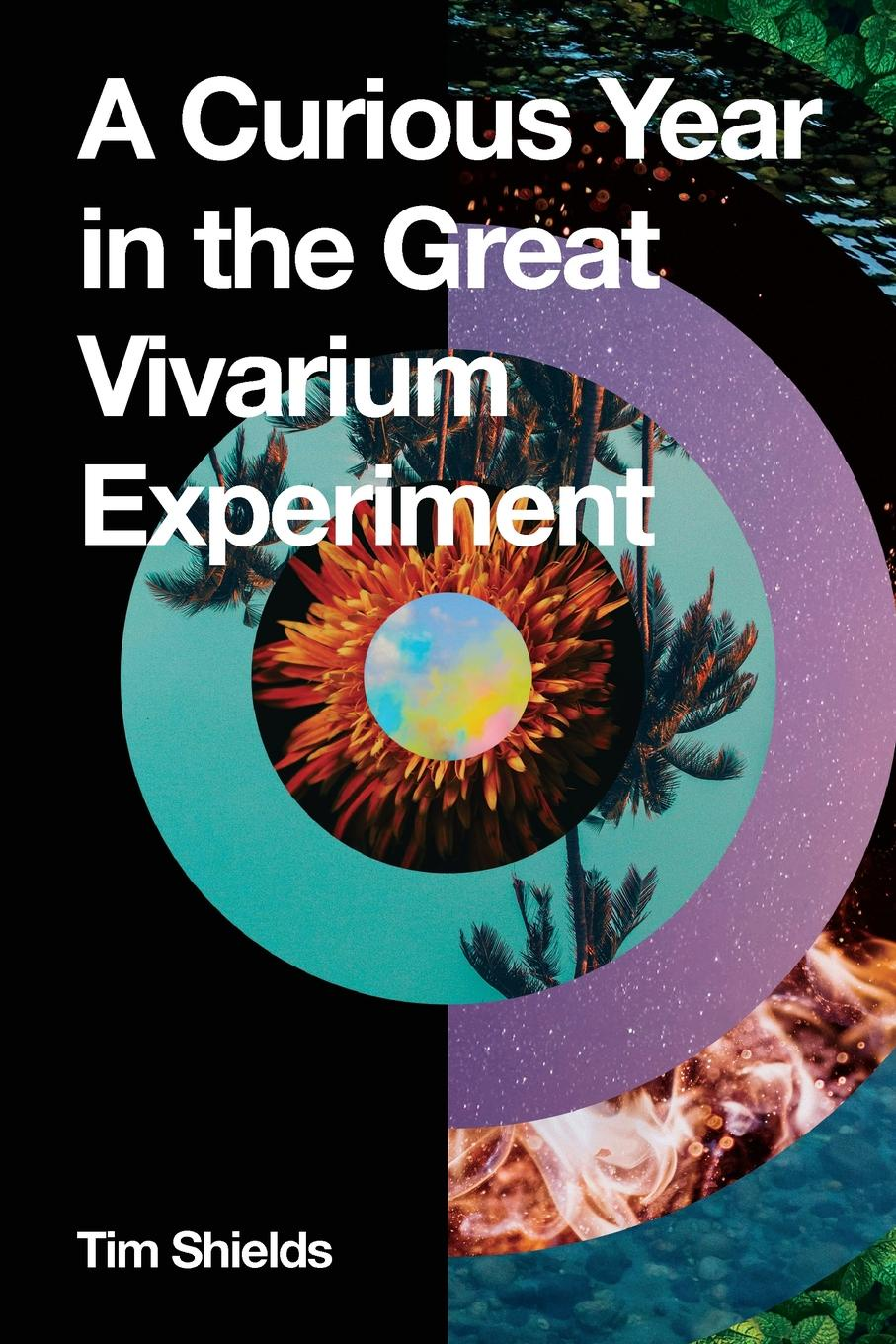 Tim Shields A Curious Year in the Great Vivarium Experiment