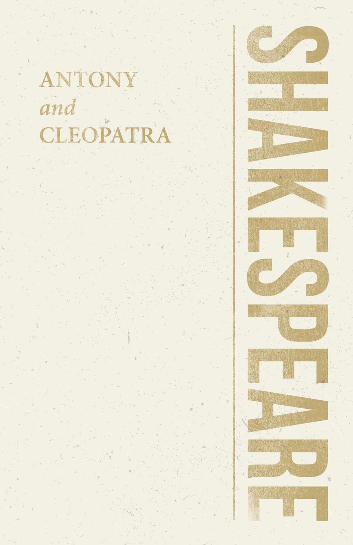 William Shakespeare Antony and Cleopatra the shakespeare trail