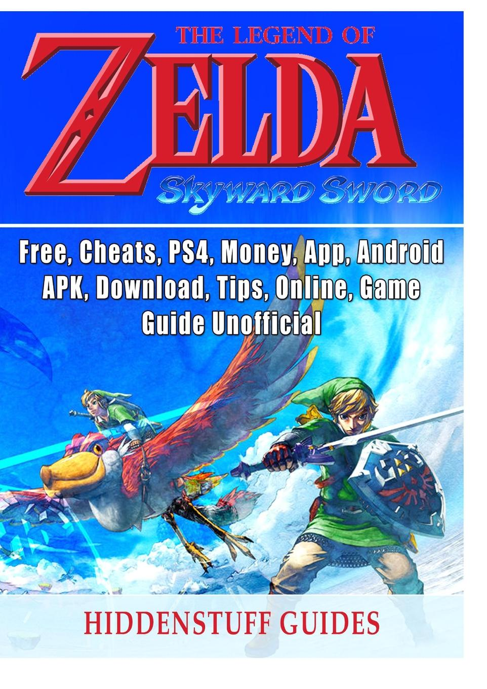 Hiddenstuff Guides. Legend of Zelda Skyward Sword, Switch, Wii, Walkthrough, Characters, Bosses, Amiibo, Items, Tips, Cheats, Game Guide Unofficial