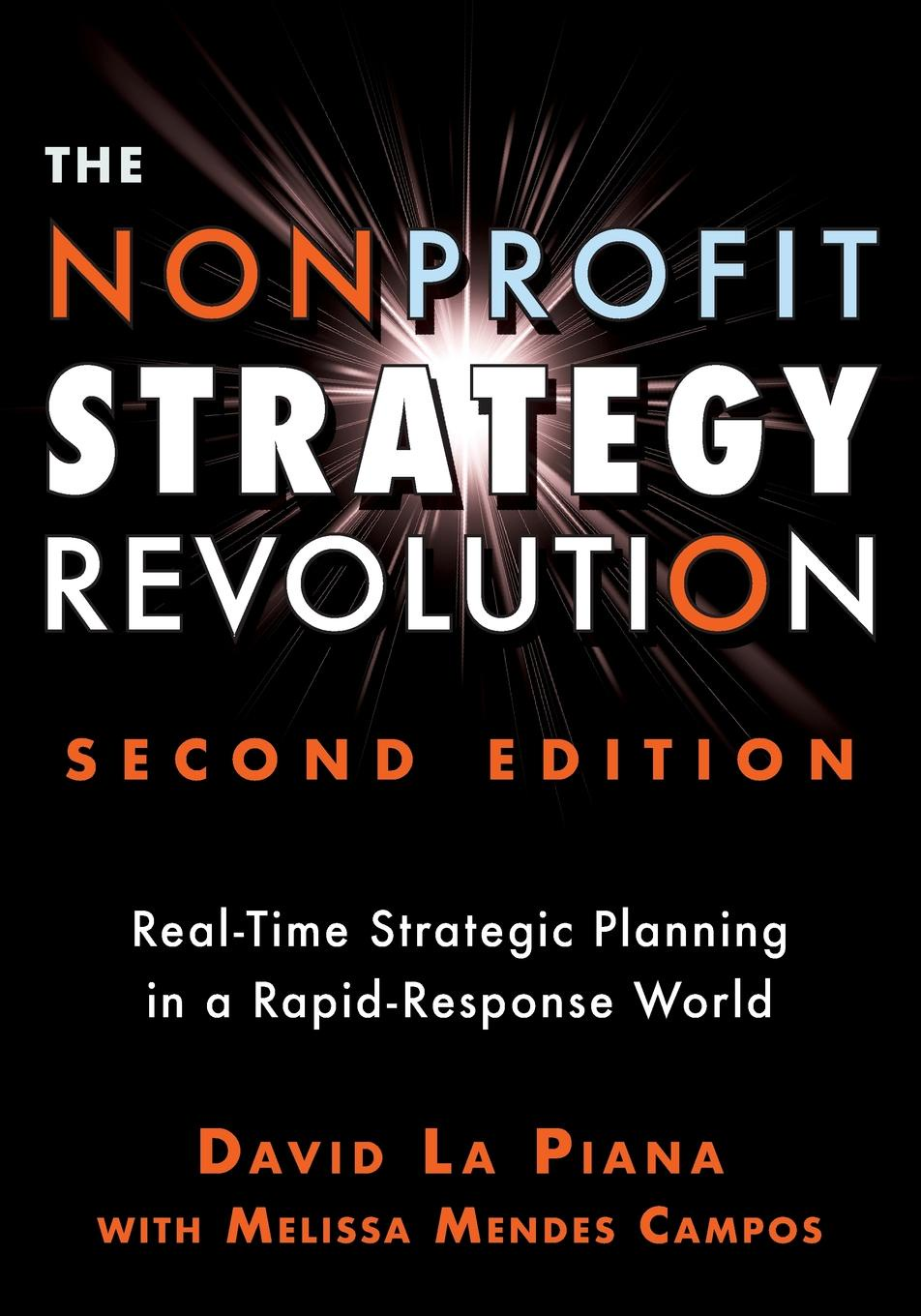 цены David La Piana, Melissa Mendes Campos The Nonprofit Strategy Revolution. Real-Time Strategic Planning in a Rapid-Response World