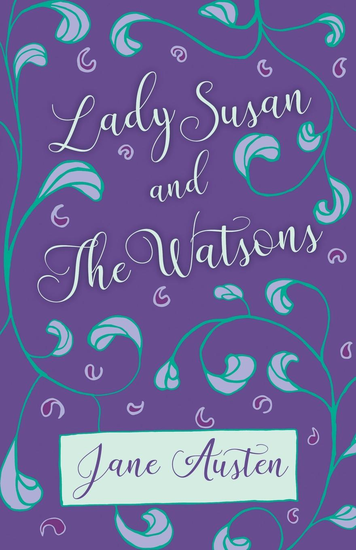 Jane Austen Lady Susan and The Watsons