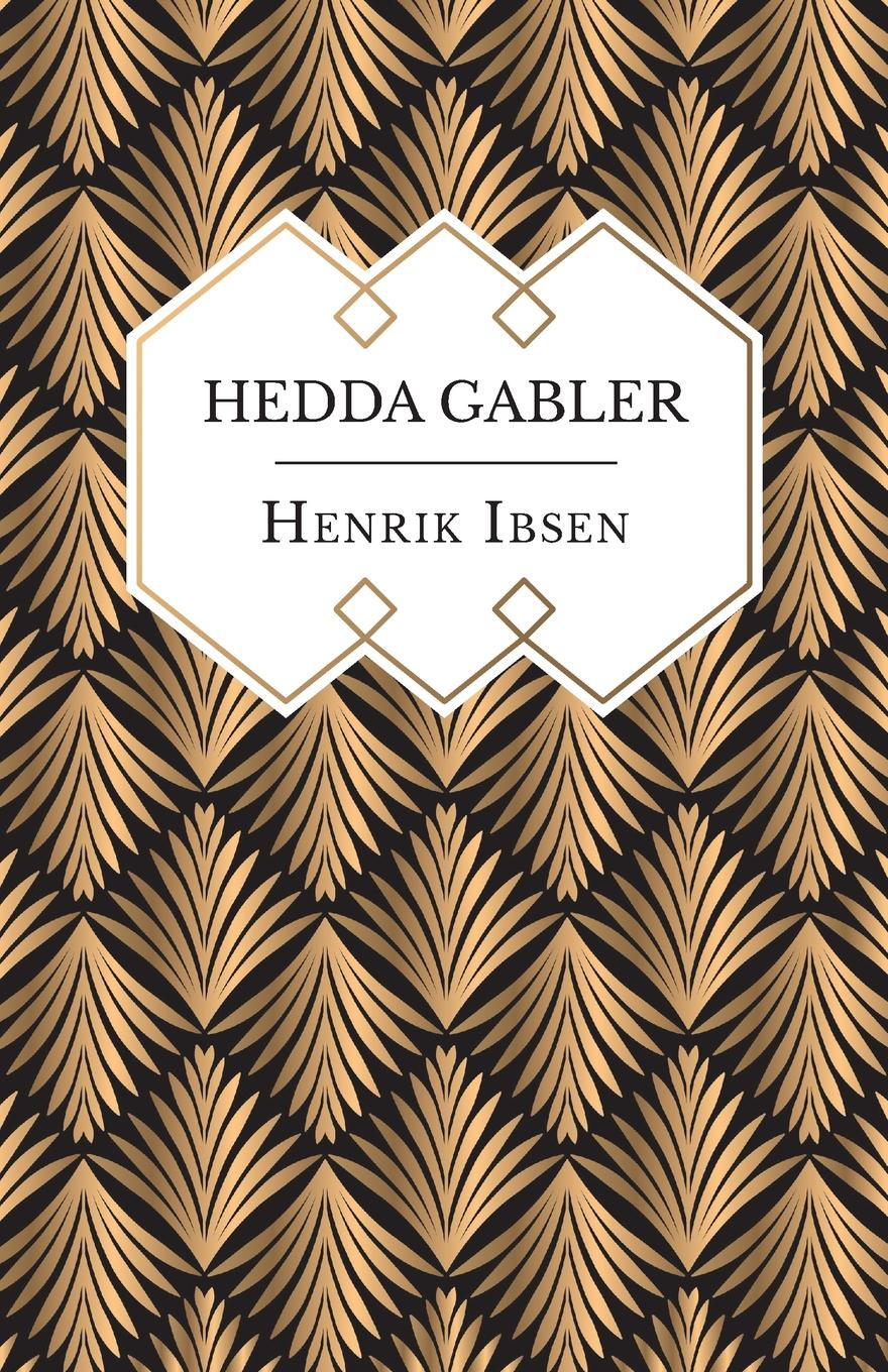 Henrik Ibsen Hedda Gabler anstey f mr punch s pocket ibsen – a collection of some of the master s best known dramas