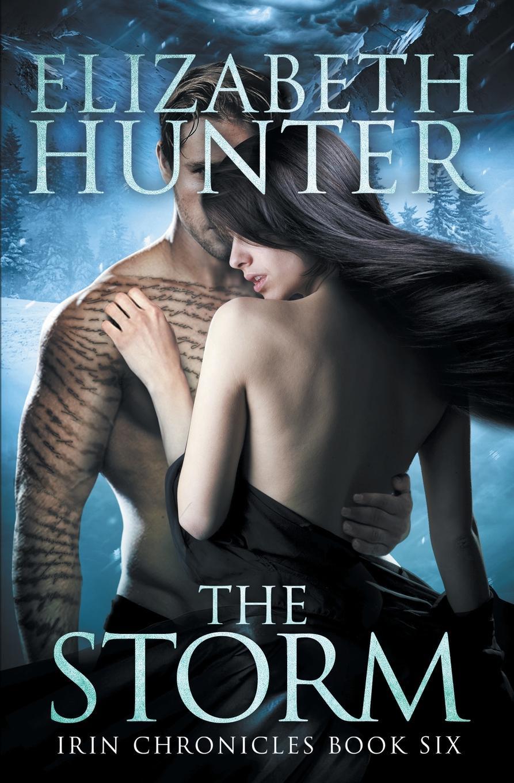 Elizabeth Hunter The Storm. Irin Chronicles Book Six цена и фото