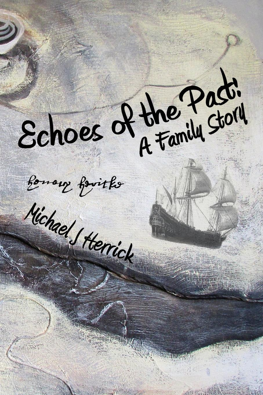 Фото - Michael John Herrick Echoes of the Past. A Family Story the story of the generals of the yang family