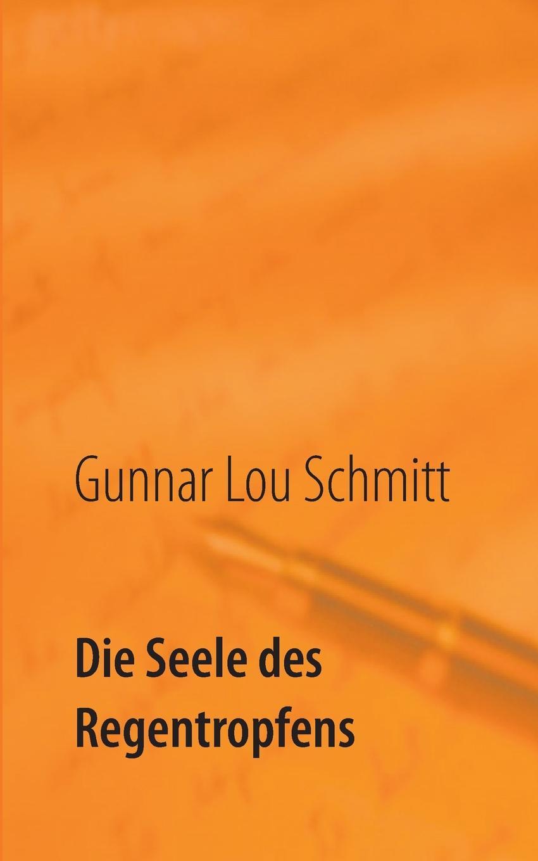 лучшая цена Gunnar Lou Schmitt Die Seele des Regentropfens