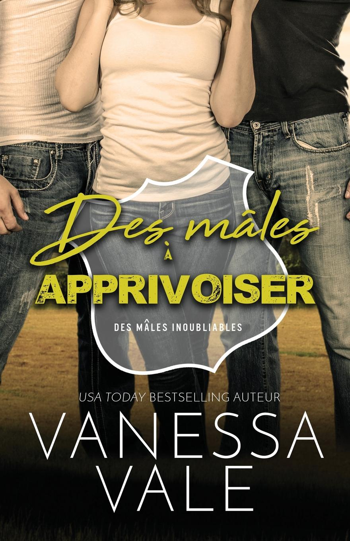 Vanessa Vale Des males a apprivoiser. Grands caracteres vanessa vale les eperons grands caracteres