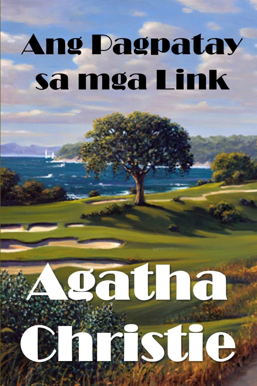 Agatha Christie Ang Pagpatay sa mga Link. The Murder on the Links, Filipino edition