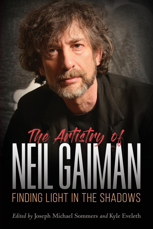 Artistry of Neil Gaiman. Finding Light in the Shadows недорго, оригинальная цена