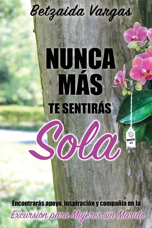 Фото - Betzaida Vargas NUNCA MAS TE SENTIRAS SOLA. Encontraras apoyo, inspiracion y compania en la Excursion para Mujeres sin Marido el marido