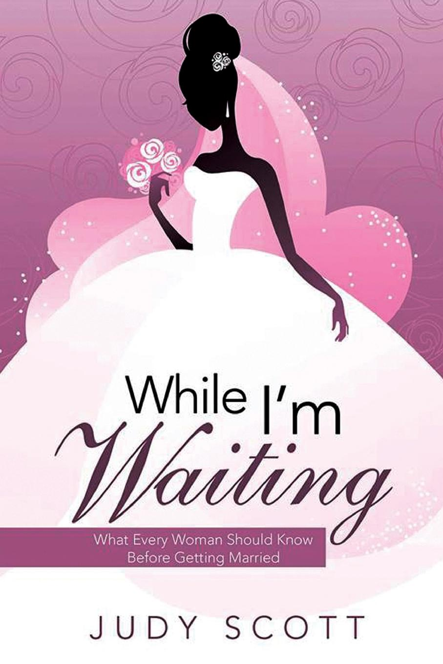 где купить Judy Scott While I'm Waiting. What Every Woman Should Know Before Getting Married по лучшей цене