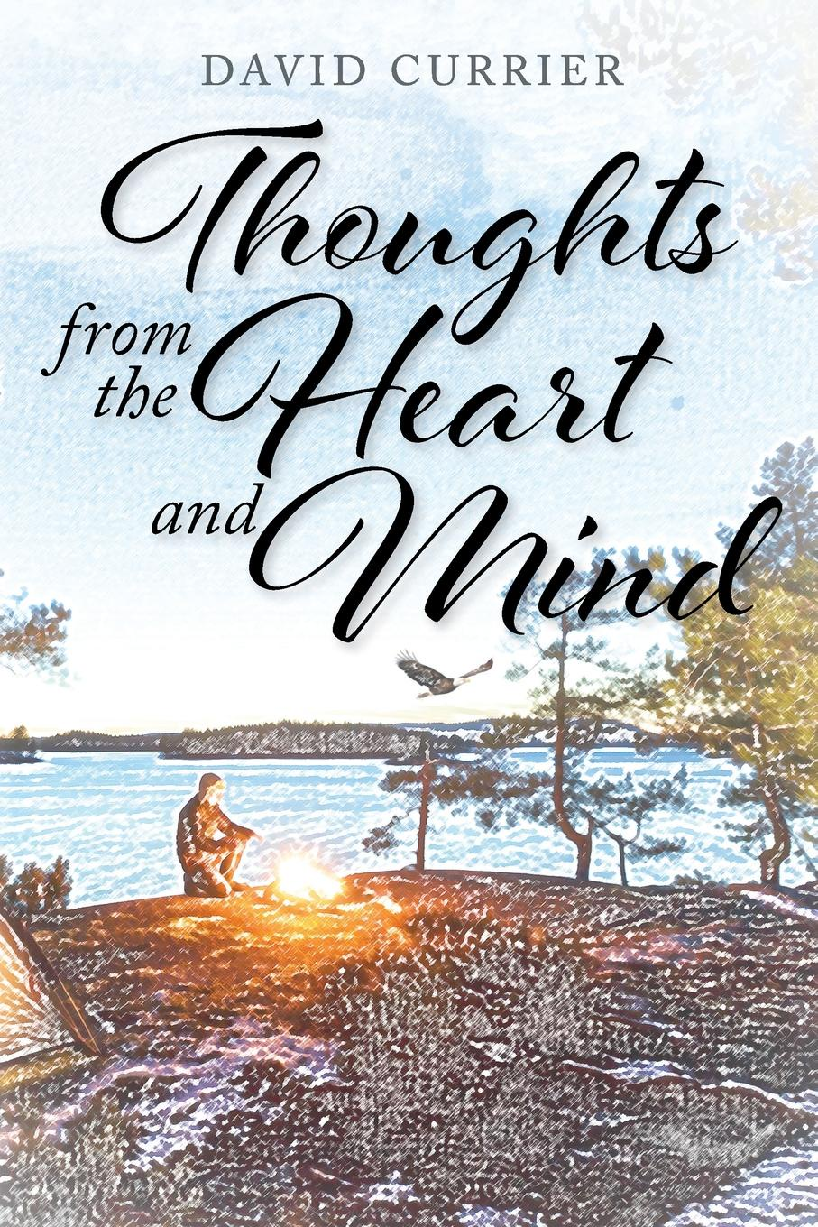 David Currier Thoughts from the Heart and Mind