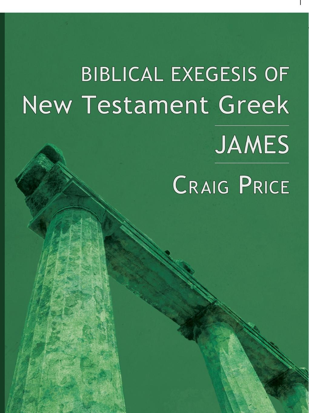 Craig Price Biblical Exegesis of New Testament Greek. James christopher wordsworth six letters to granville sharp esq respecting his remarks on the uses of the definitive article in the greek text of the new testament