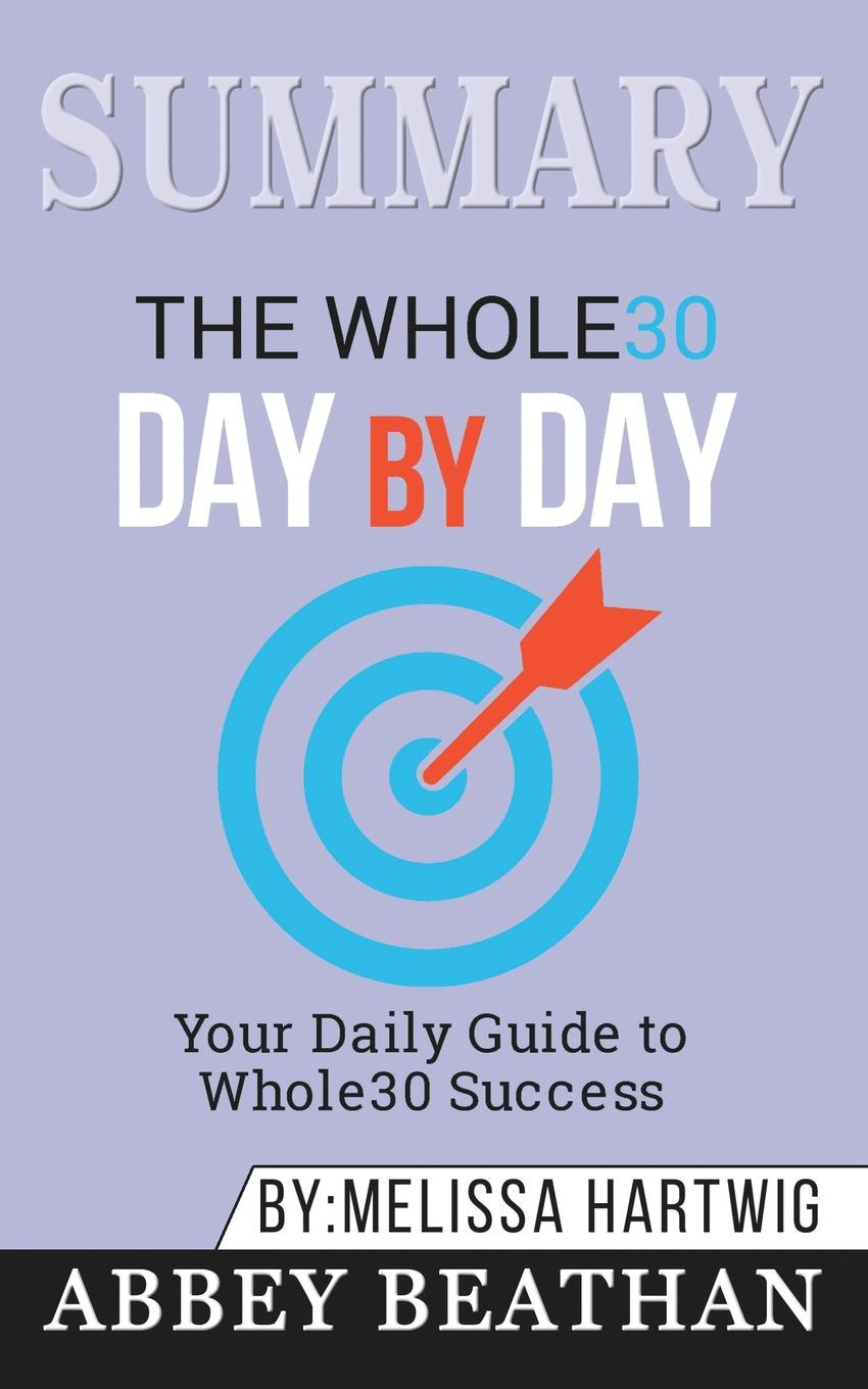 Abbey Beathan Summary of The Whole30 Day by Day. Your Daily Guide to Whole30 Success by Melissa Hartwig the hermitage day by day