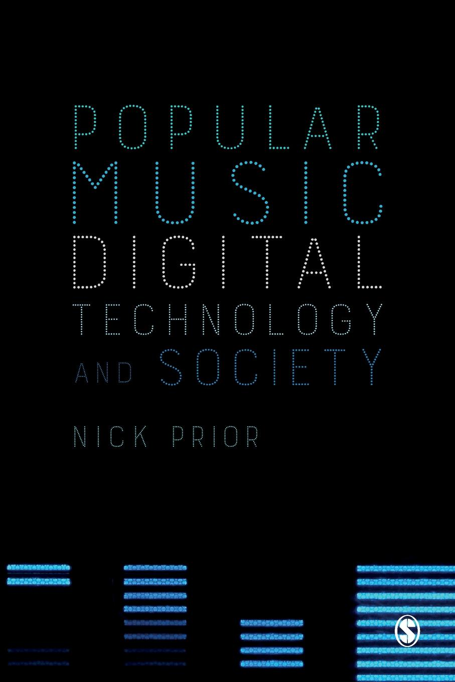 Nick Prior Popular Music, Digital Technology and Society nick jenkins smart grid technology and applications