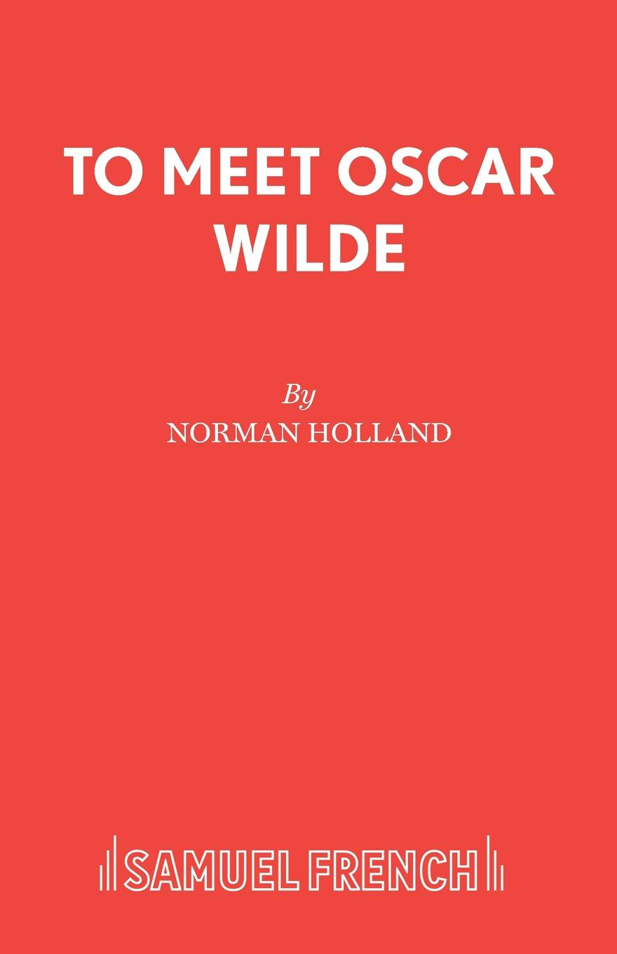 Norman Holland To Meet Oscar Wilde oscar wilde a woman of no importance a play in four acts