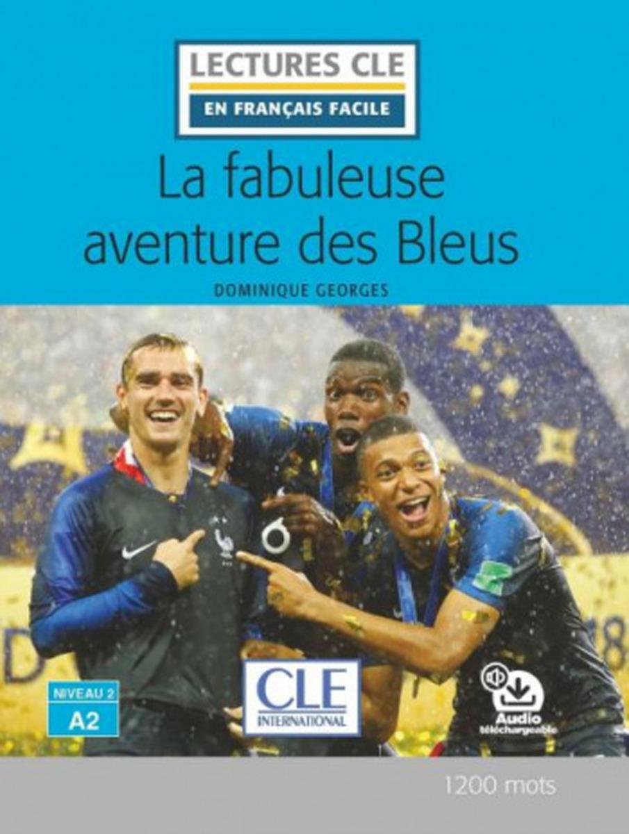 La Fabuleuse Aventure des Bleus (+ Audio téléchargeable)
