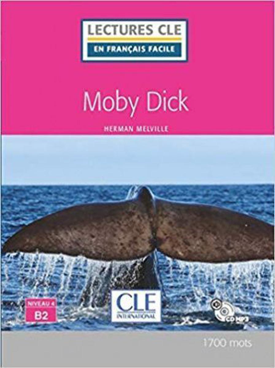 Moby Dick. Niveau 4/B2 (+ Audio CD) cendrillon niveau 3 fle a1 1 cd