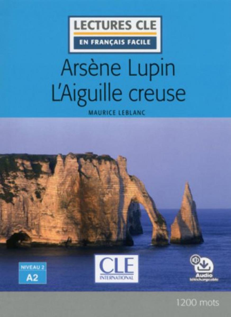 Arsène Lupin l'aiguille creuse (+ Audio téléchargeable) цена 2017