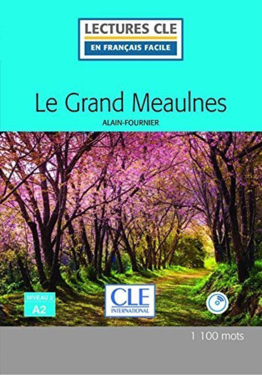 Le grand Meaulnes - Niveau 2/A2 - Lecture CLE en francais facile (+ Audio CD) цена 2017
