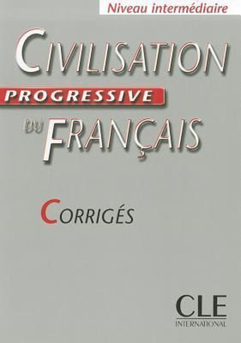 Civilisation Progressive du Français: Intermédiaire corrigés civilisation progressive du français niveau avancé avec 400 activites