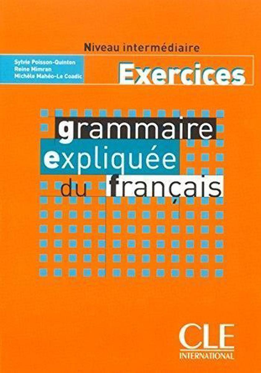 Grammaire expliquee du francais: Cahier d'exercices 2 alex et zoé et compagnie 2 cahier de découvertes culturelles