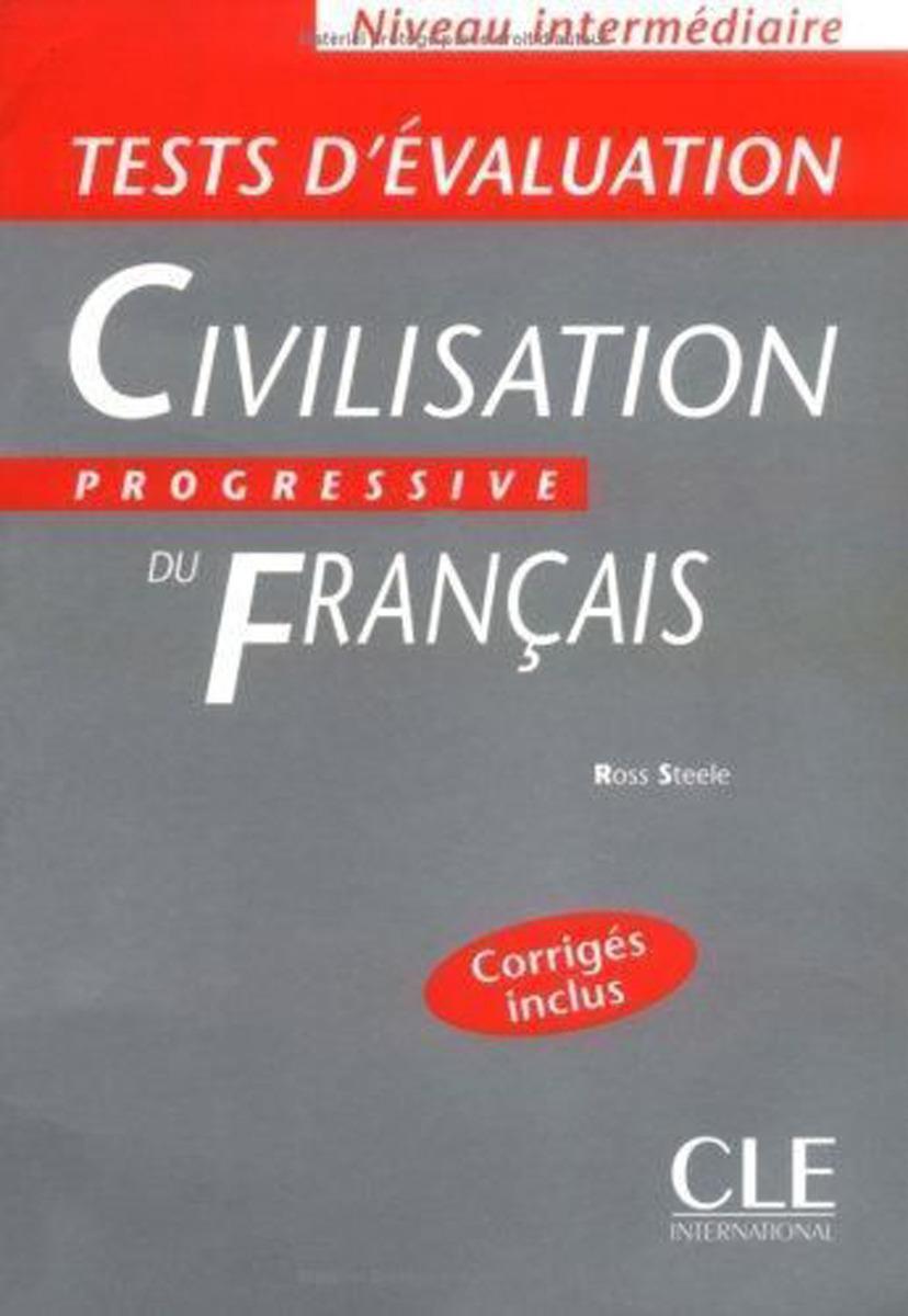 Civilisation progressive du Francais: Tests d'Evaluation. Niveau intermed civilisation progressive du français niveau avancé avec 400 activites