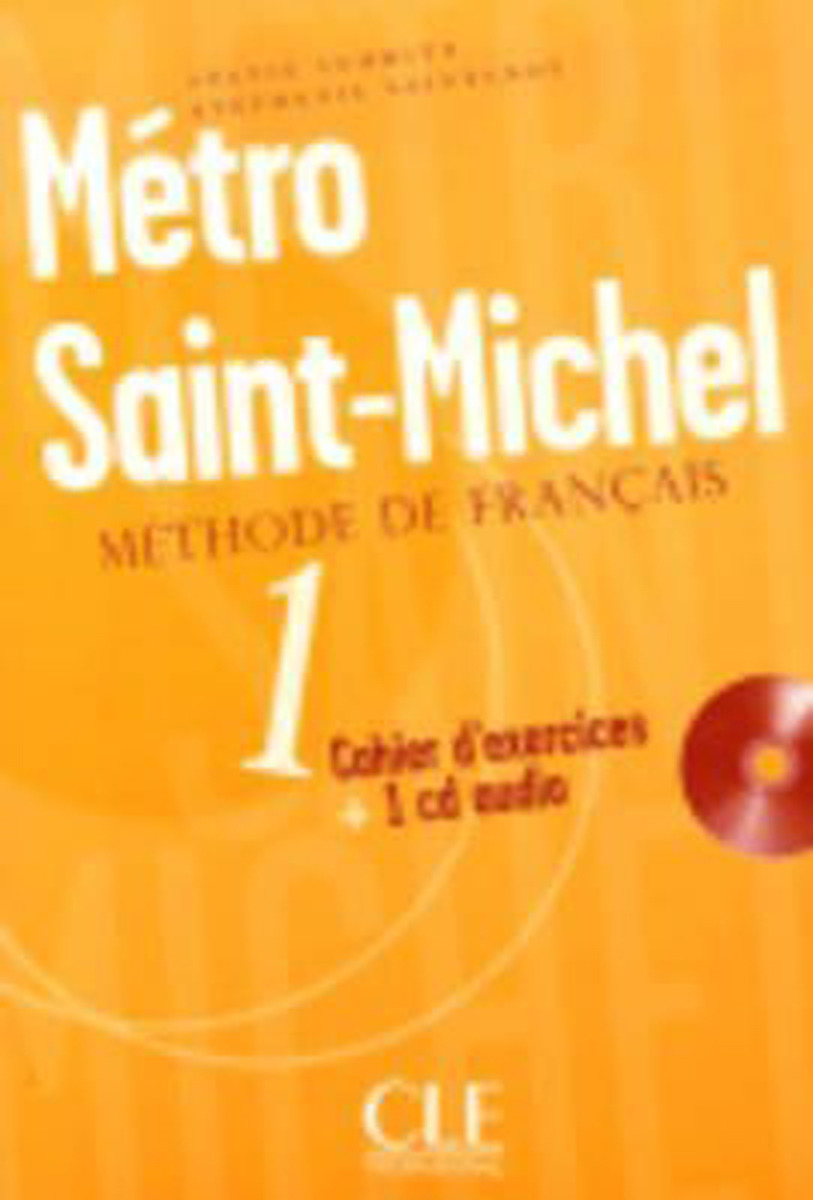 Metro Saint-Michel 1 Cahier D'Exercices (+ Audio CD) avis du parlement de dauphine sur la libre circulation des grains et la reduction naturelle des prix dans les annees de cherte adresse au roi le 26 avril 1769