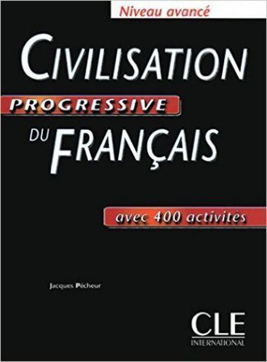 Civilisation Progressive du Français. Niveau avancé. Avec 400 activites civilisation progressive du français niveau avancé avec 400 activites
