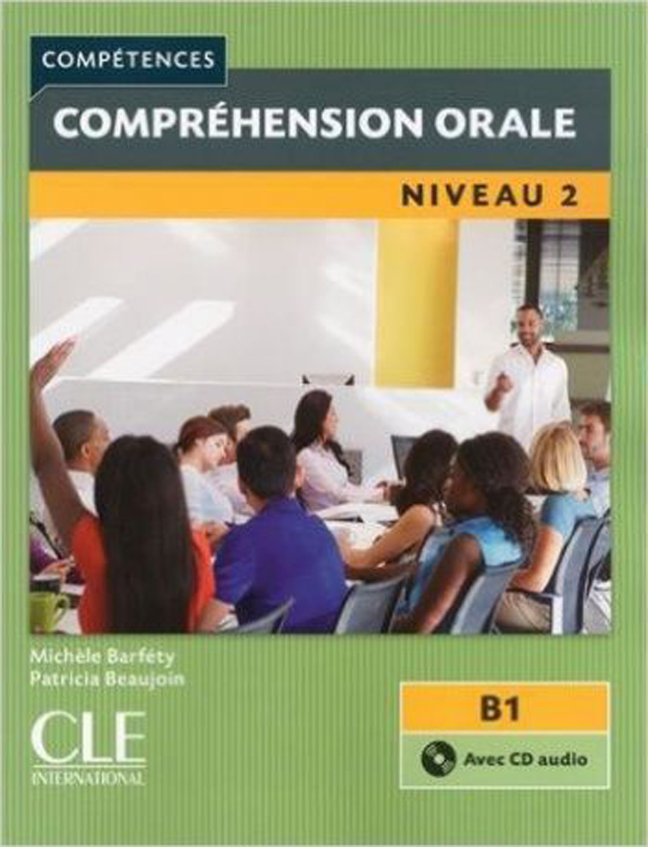 Compréhension orale. Niveau 2. B1 (+ CD) expression écrite niveau 2 compétences a2 b1