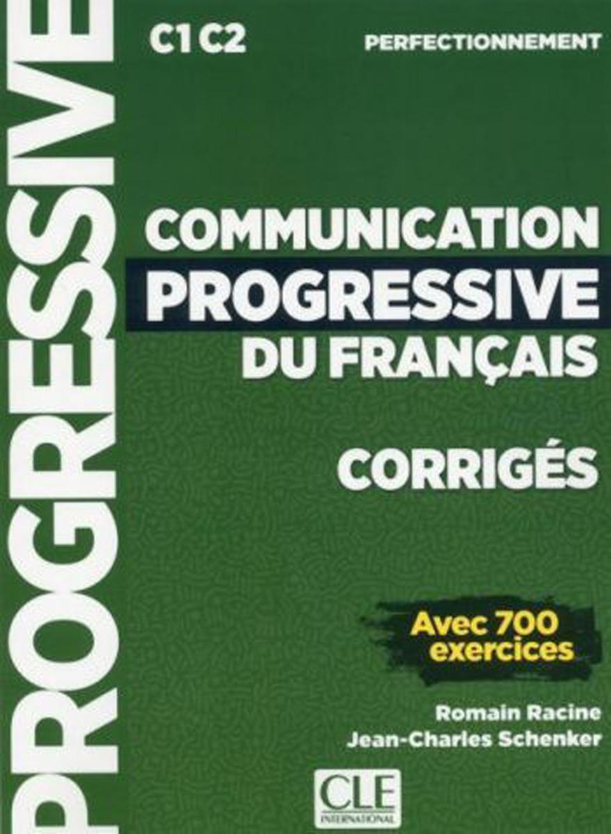 Communication progressive du français: Corriges C1, C2. Perfectionnement civilisation progressive du français niveau avancé avec 400 activites