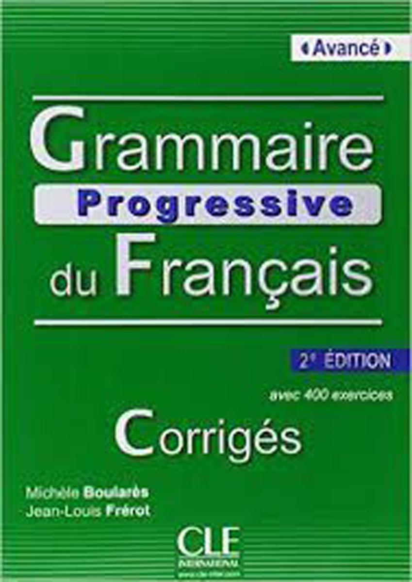 Grammaire Progressive du Francais - Nouvelle Edition: Corriges Avance civilisation progressive du français niveau avancé avec 400 activites