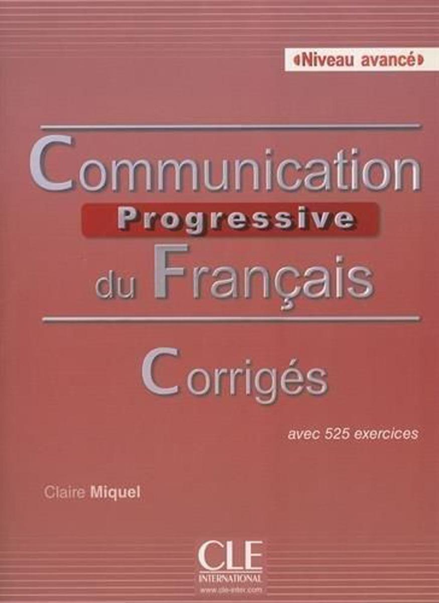 Communication progressive du français: Avancé: Corrigés civilisation progressive du français niveau avancé avec 400 activites