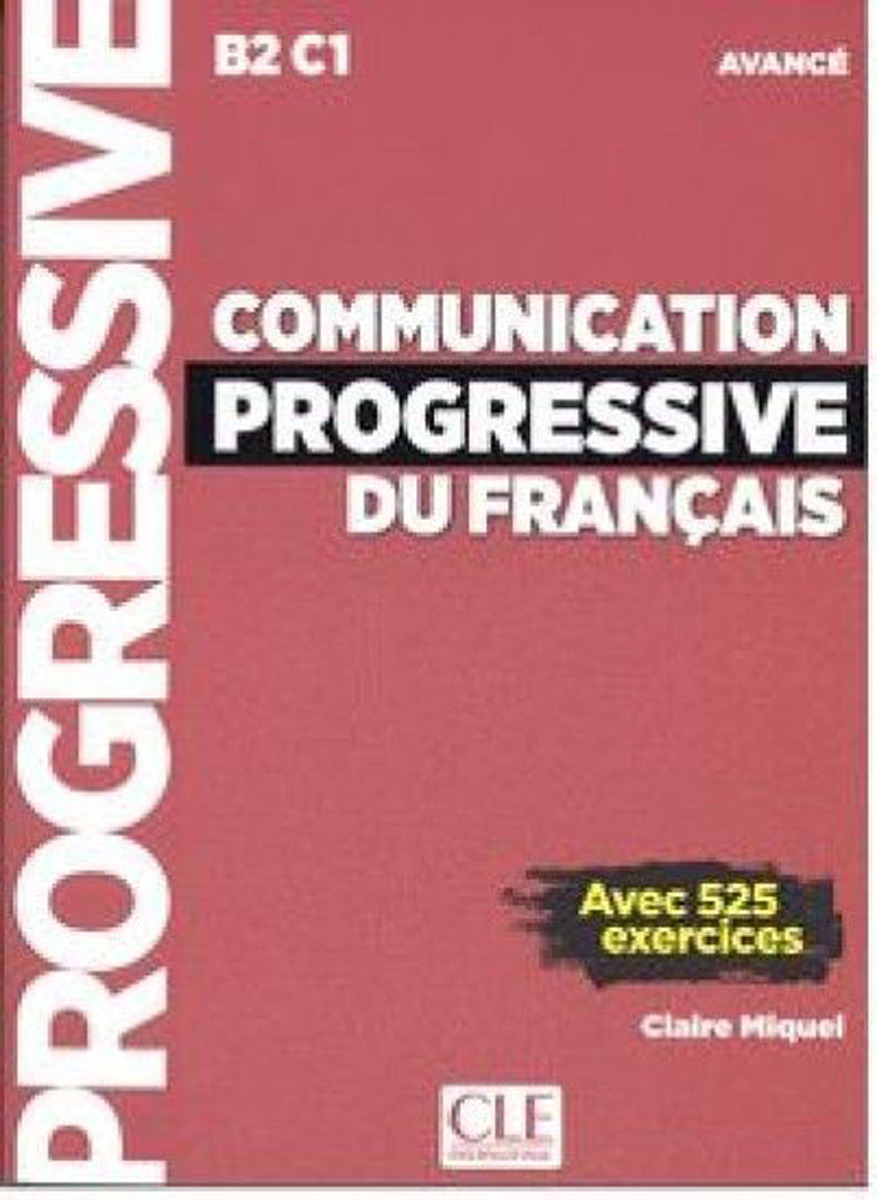 Communication progressive du français: Avancé: Livre (+ CD audio) civilisation progressive du français niveau avancé avec 400 activites