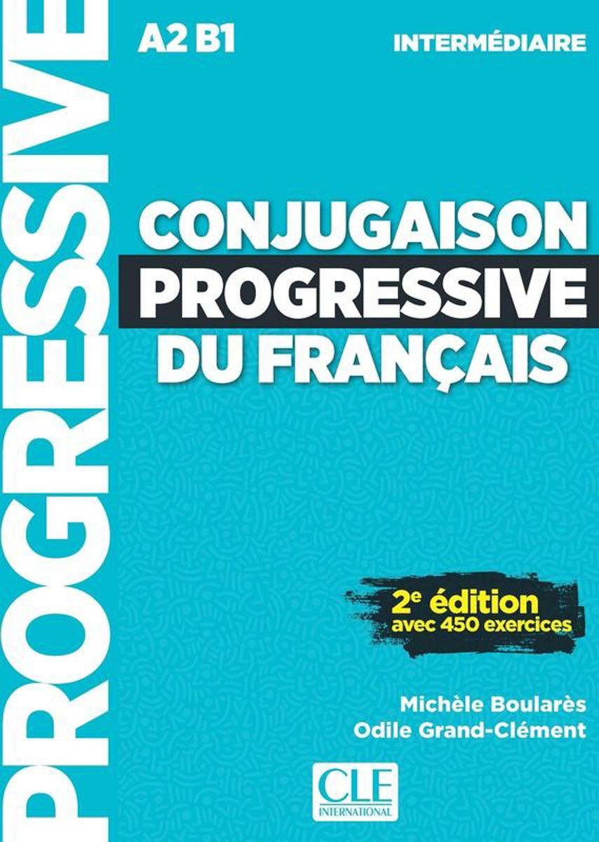 Conjugaison progressive du français: Niveau Intermédiaire A2-B1: Livre (+ CD) conjugaison progressive du francais a1 a2 1 débutant livre cd audio