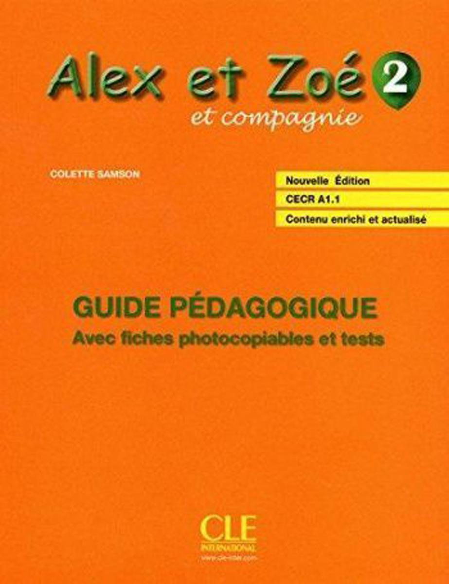 Alex et Zoe et Compagnie 2: Cecr A1.1. Guide Pedagogique alex et zoé et compagnie 2 cahier de découvertes culturelles