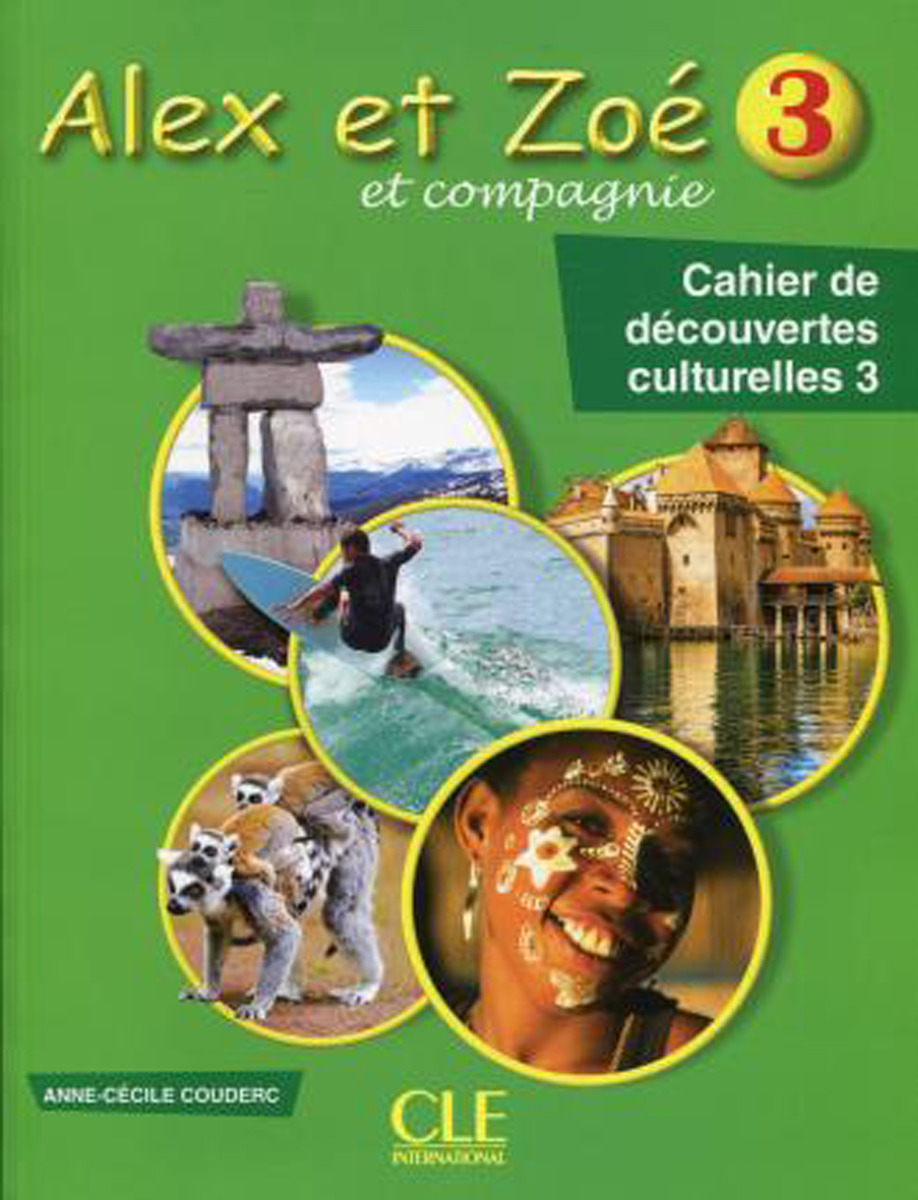 Alex et Zoé et compagnie 3: Cahier de découvertes culturelles agenda 3 cahier d activités в1 cd audio
