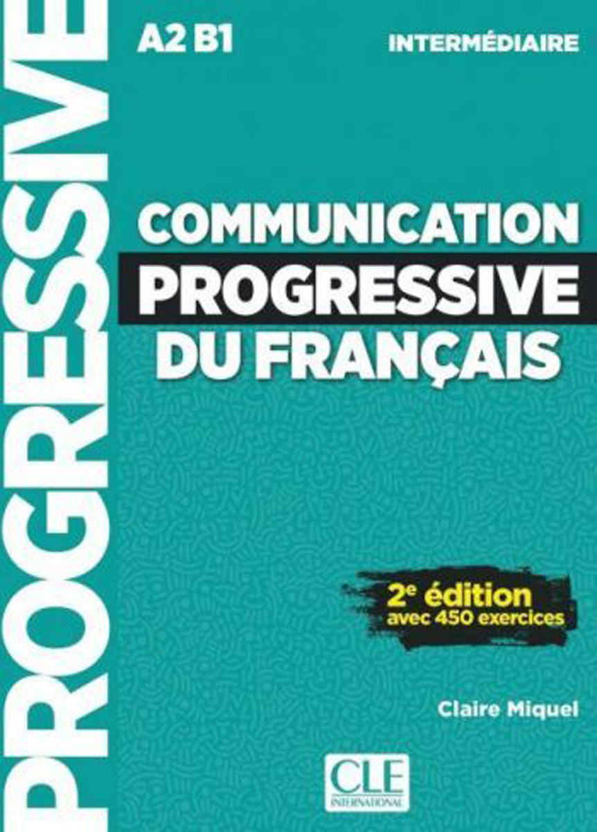 Communication progressive du français: Intermédiaire A2-B1: Livre (+ CD audio) civilisation progressive du français niveau avancé avec 400 activites