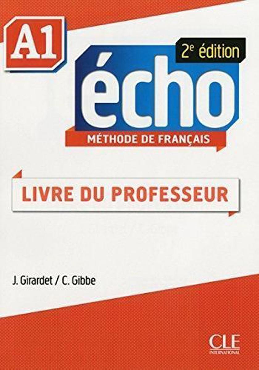Écho: Méthode de français. Niveau A1. Livre de professeur e lechartier le livre d or des assurances tome 3