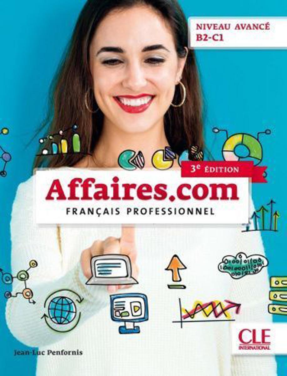 Affaires.com: niveau avancé B2-C1 (+ DVD-ROM) civilisation progressive du français niveau avancé avec 400 activites