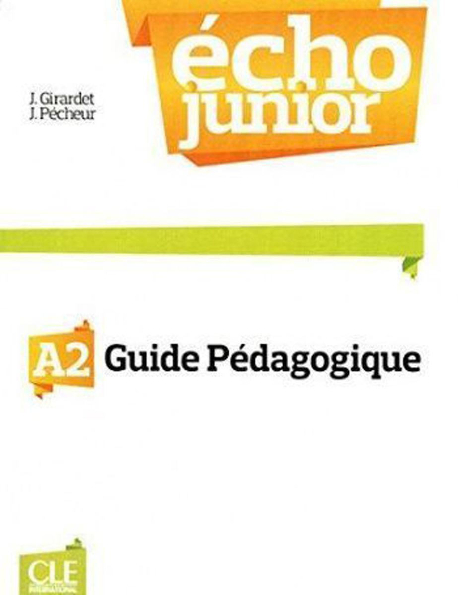 Echo Junior A2: Guide pedagogique