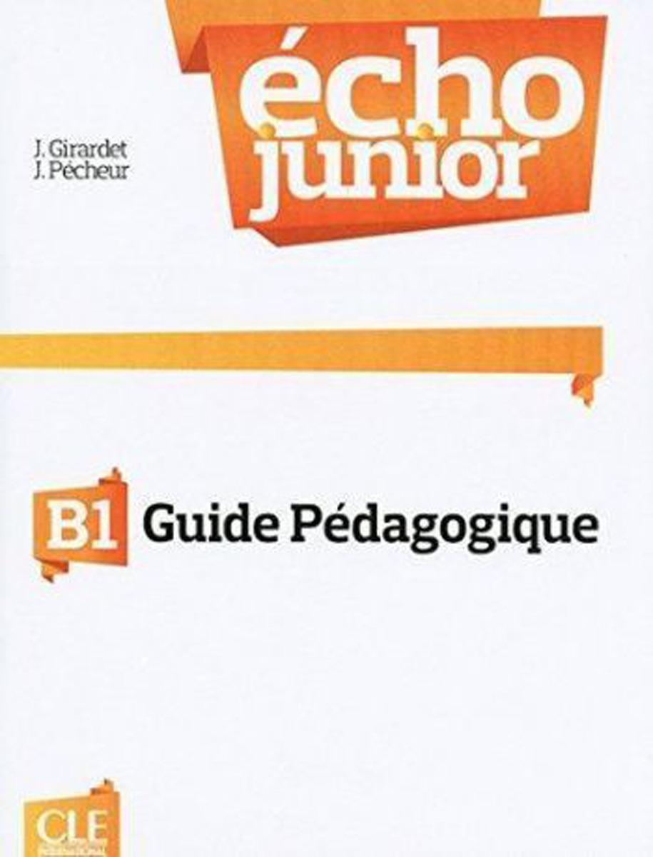 Echo Junior. Guide pedagogique echo junior guide pedagogique