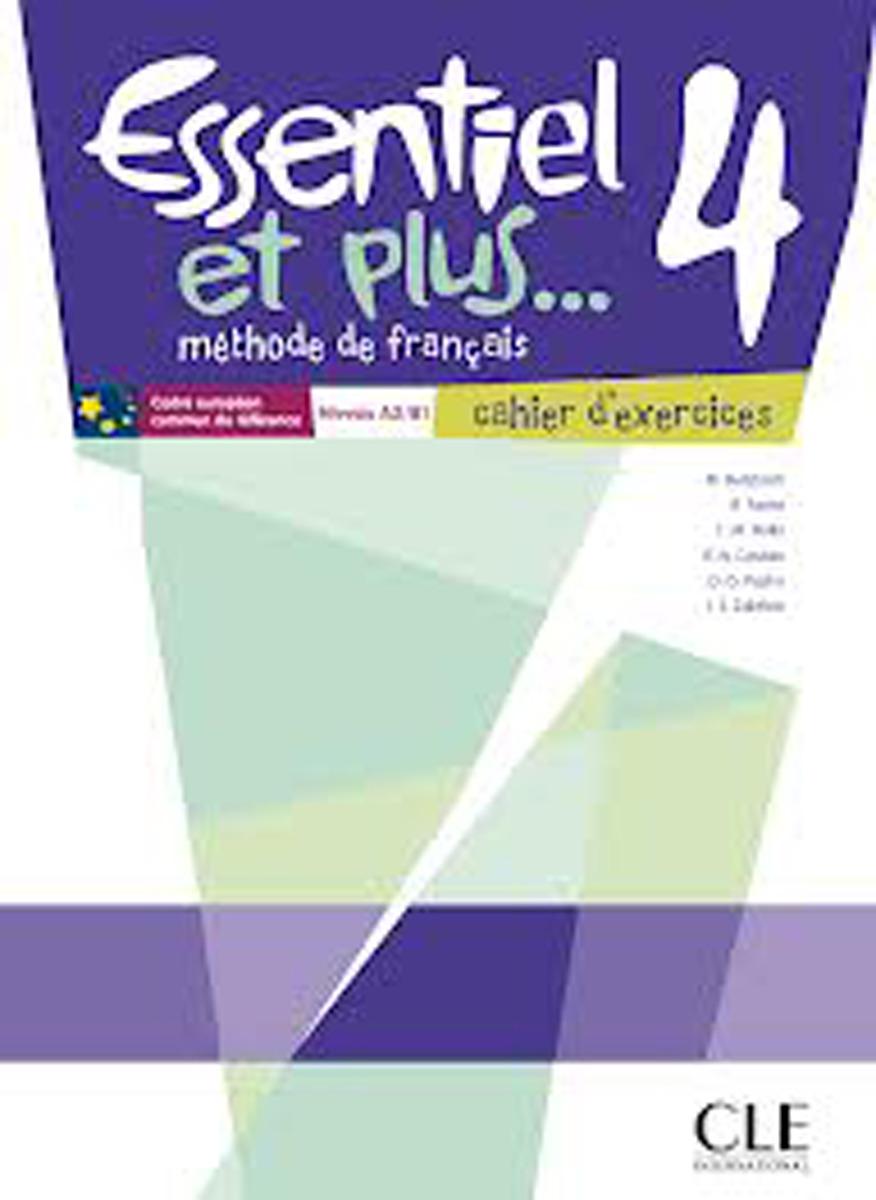 Essentiel et Plus: Cahier d'Exercices 4. A2-B1 adosphere 4 livre de l eleve b1 cd