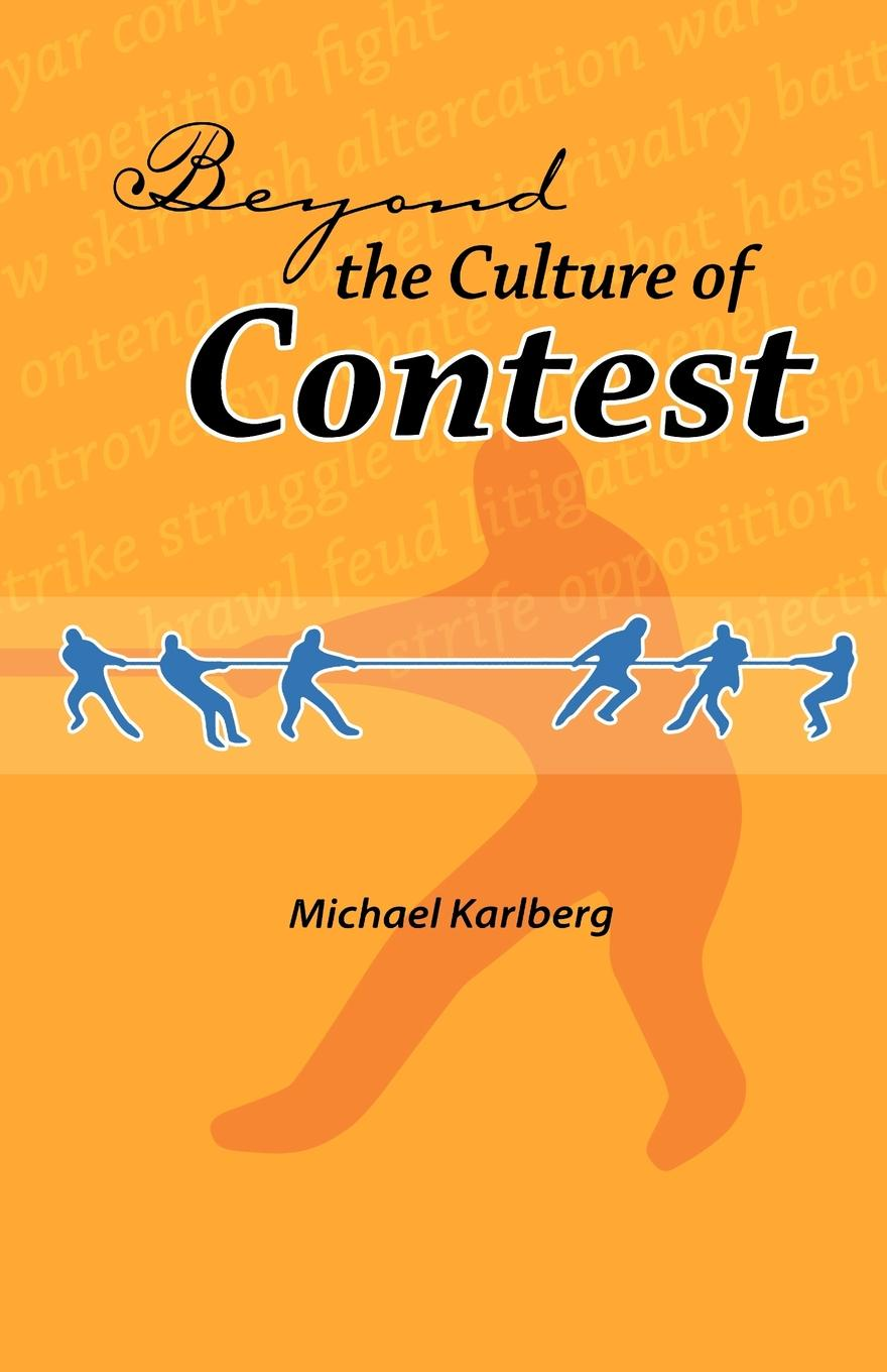 Michael Robert Karlberg Beyond the Culture of Contest недорго, оригинальная цена