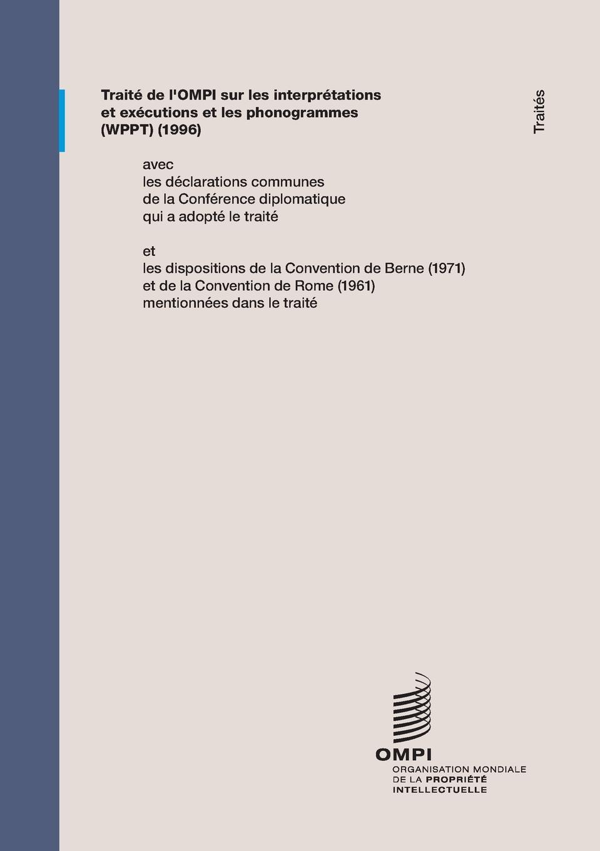 Traite de l'OMPI sur les interpretations et executions et les phonogrammes (WPPT) traite de l ompi sur les interpretations et executions et les phonogrammes wppt