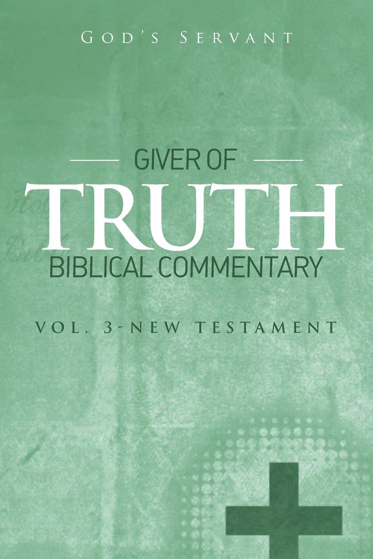 God's Servant Giver of Truth Biblical Commentary-Vol 3. New Testament m udovichenko the stargazer s servant